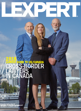 The 2018 Lexpert® Guide to US/Canada Cross-Border Lawyers in Canada, published June 22